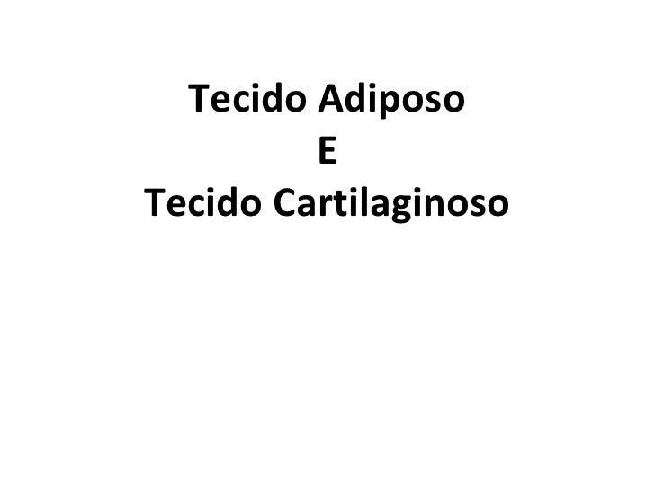 Tecido Adiposo E Tecido Cartilaginoso