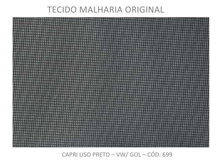 TECIDO MALHARIA ORIGINAL <br />CAPRI LISO PRETO – VW/ GOL – CÓD: 699<br />