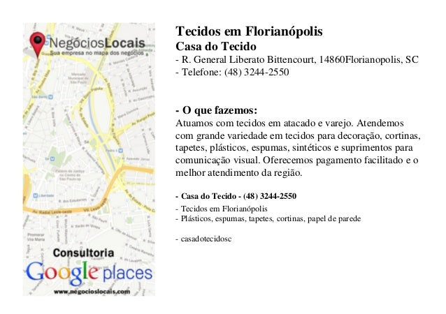 Tecidos em FlorianópolisCasa do Tecido- R. General Liberato Bittencourt, 14860Florianopolis, SC- Telefone: (48) 3244-2550-...