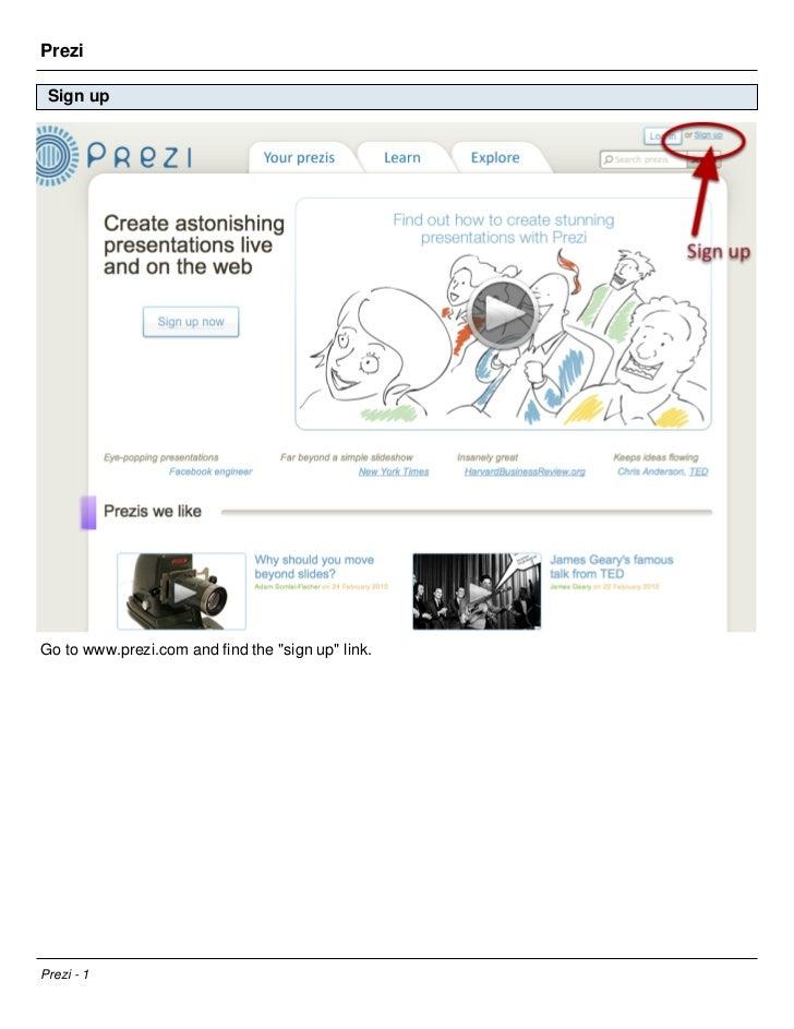 "Prezi Sign upGo to www.prezi.com and find the ""sign up"" link.Prezi - 1"