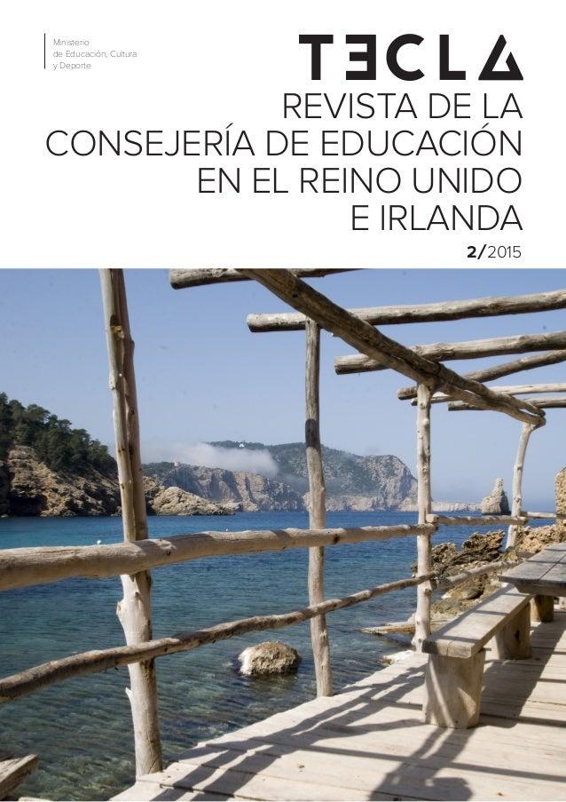 2/2015 REVISTA DE LA CONSEJERÍA DE EDUCACIÓN EN EL REINO UNIDO E IRLANDA Ministerio de Educación, Cultura y Deporte