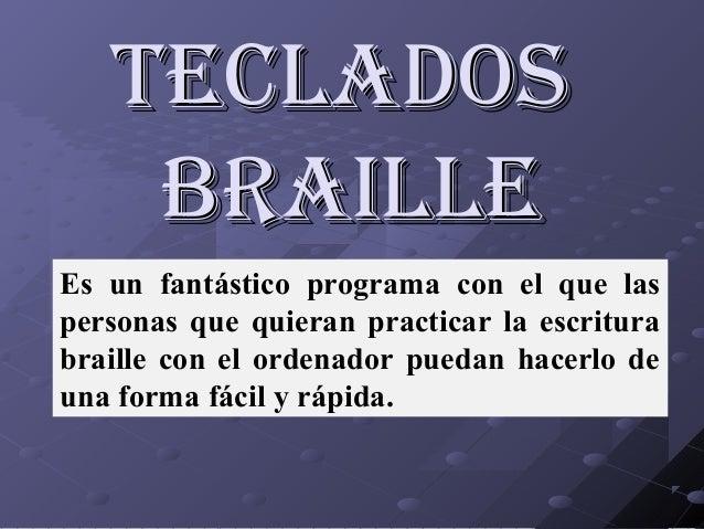 TecladosTeclados BrailleBraille Es un fantástico programa con el que las personas que quieran practicar la escritura brail...