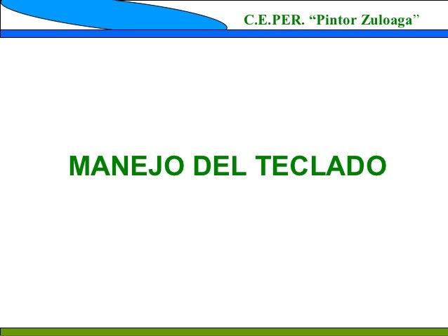 """C.E.PER. """"Pintor Zuloaga""""MANEJO DEL TECLADO"""