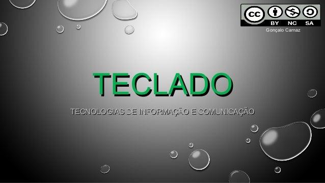 Gonçalo Carnaz  TECLADO TECNOLOGIAS DE INFORMAÇÃO E COMUNICAÇÃO