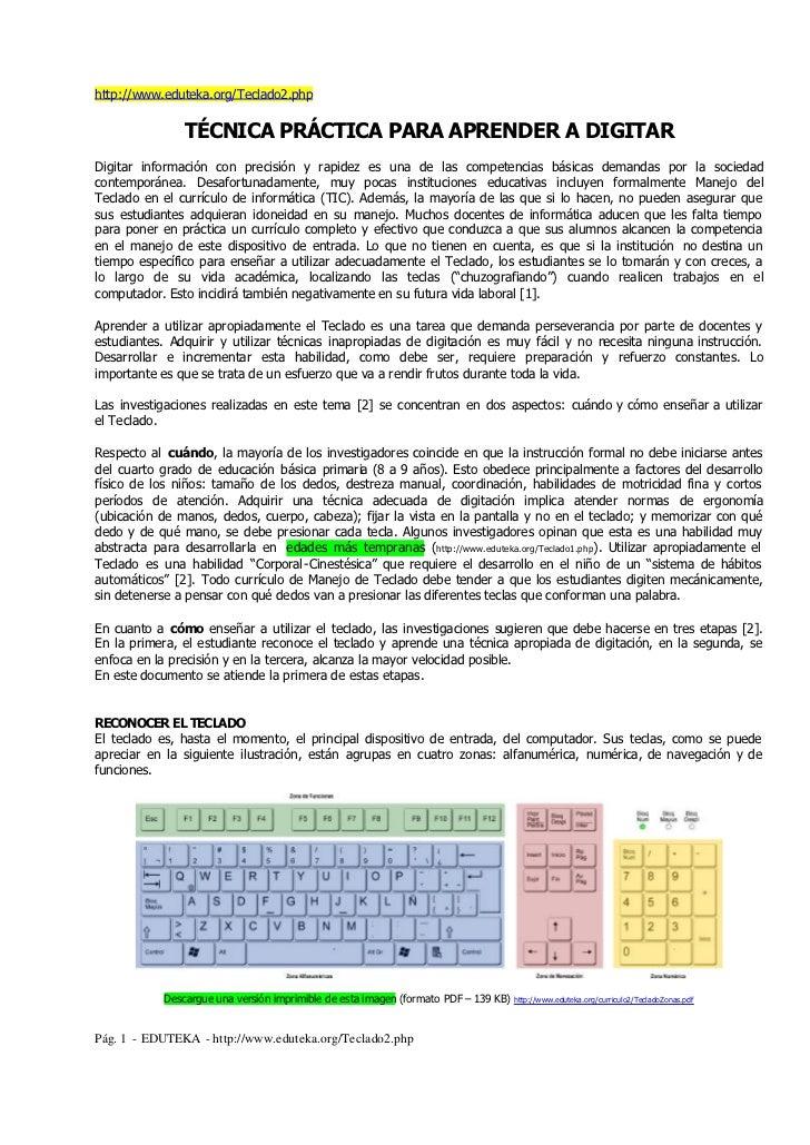 http://www.eduteka.org/Teclado2.php                TÉCNICA PRÁCTICA PARA APRENDER A DIGITARDigitar información con precisi...