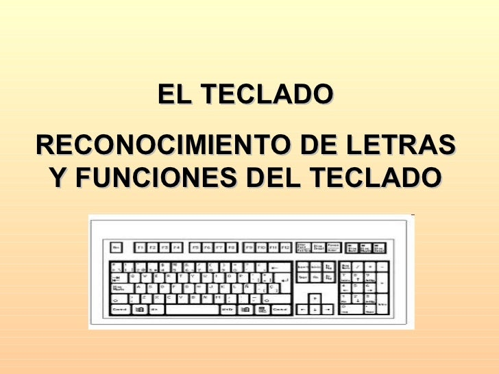 EL TECLADO RECONOCIMIENTO DE LETRAS Y FUNCIONES DEL TECLADO