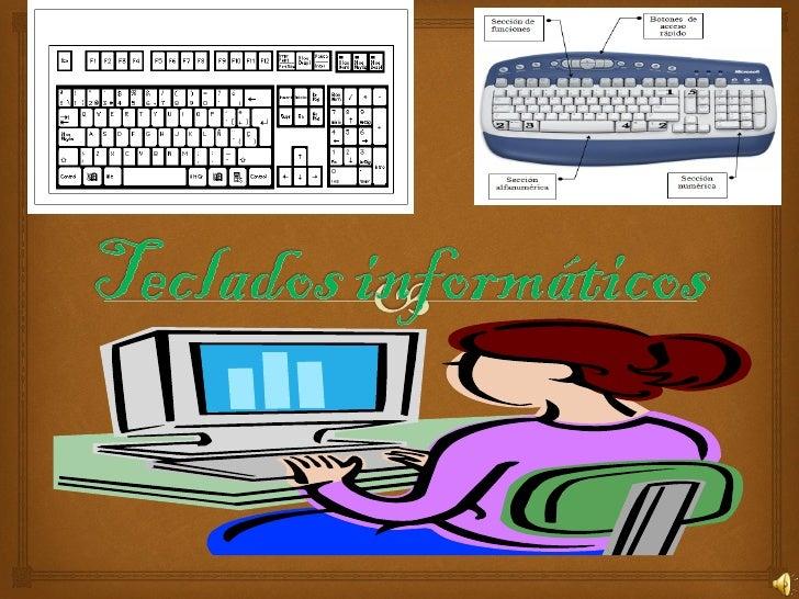 ¿Que son los teclados       informáticos?              Eninformáticauntecladoes unperiférico de entradao  disposit...