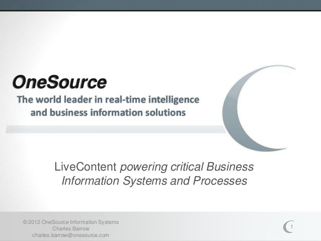 OneSourceThe world leader in real-time intelligence  and business information solutions            LiveContent powering cr...