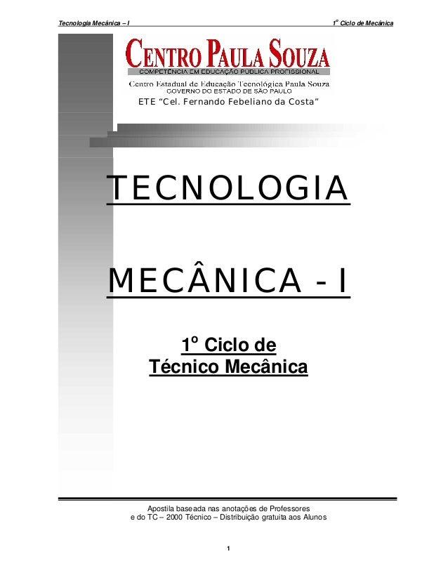 """o  Tecnologia Mecânica – I  1 Ciclo de Mecânica  ETE """"Cel. Fernando Febeliano da Costa""""  TECNOLOGIA MECÂNICA - I 1o Ciclo ..."""