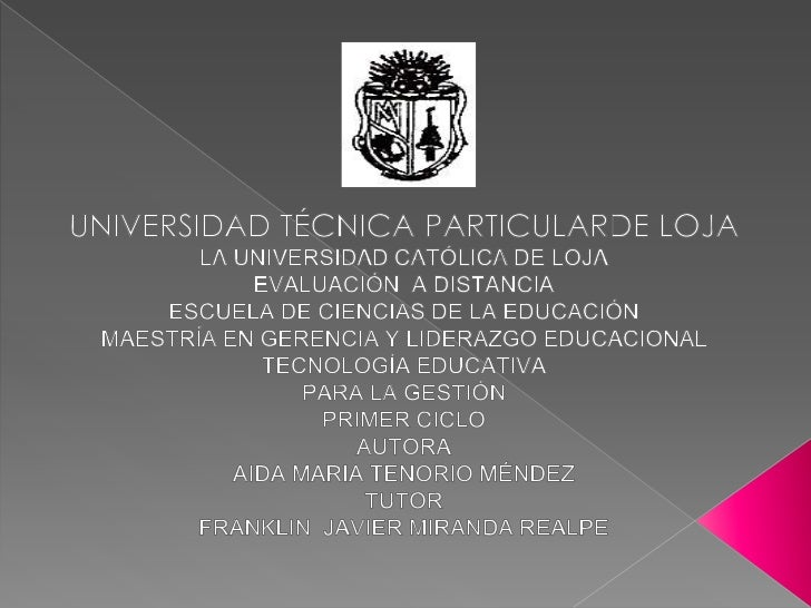 UNIVERSIDAD TÉCNICA PARTICULARDE LOJA<br />LA UNIVERSIDAD CATÓLICA DE LOJA<br />EVALUACIÓN  A DISTANCIA<br />ESCUELA DE CI...