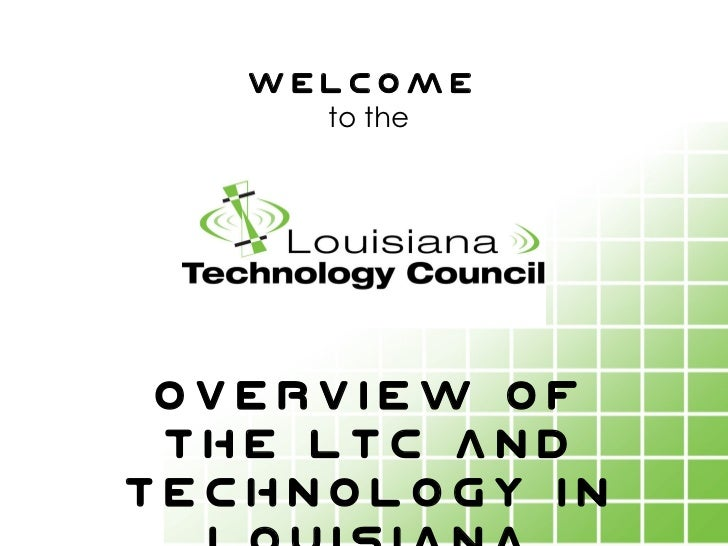 Welcome  to the   Overview of the LTC and technology in Louisiana 06.15.10