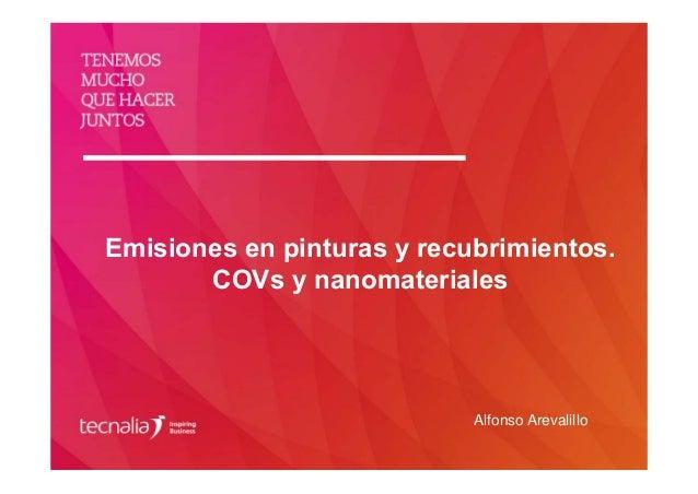 Emisiones en pinturas y recubrimientos. COVs y nanomateriales Alfonso Arevalillo