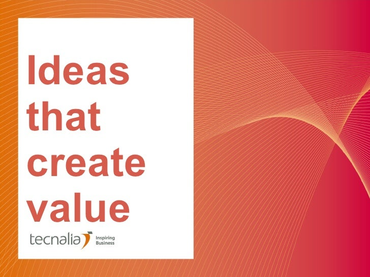 Ideas  that create value