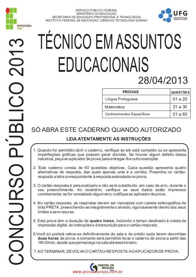 CONCURSO PÚBLICO 2013  SERVIÇO PÚBLICO FEDERAL MINISTÉRIO DA EDUCAÇÃO SECRETARIA DE EDUCAÇÃO PROFISSIONAL E TECNOLÓGICA IN...