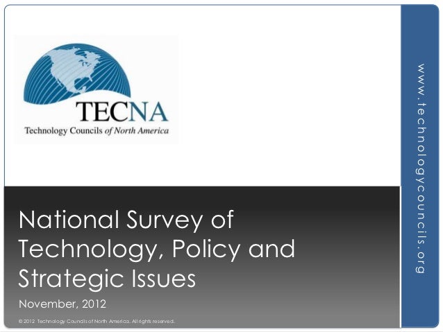 www.technologycouncils.orgNational Survey ofTechnology, Policy andStrategic IssuesNovember, 2012© 2012 Technology Councils...