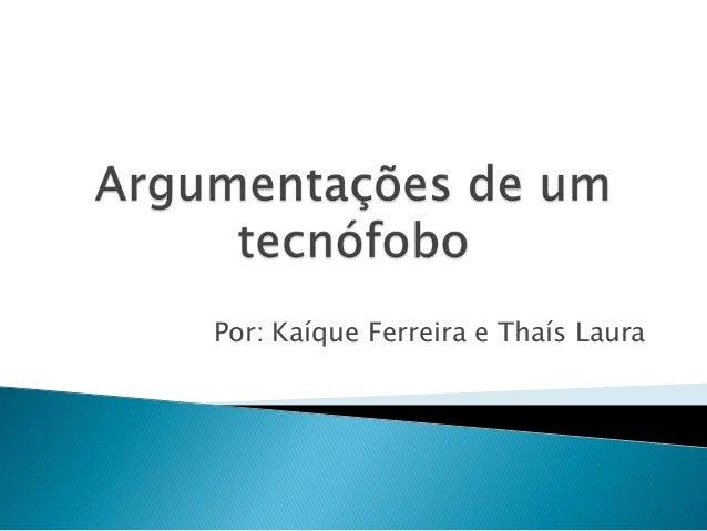 Por: Kaíque Ferreira e Thaís Laura