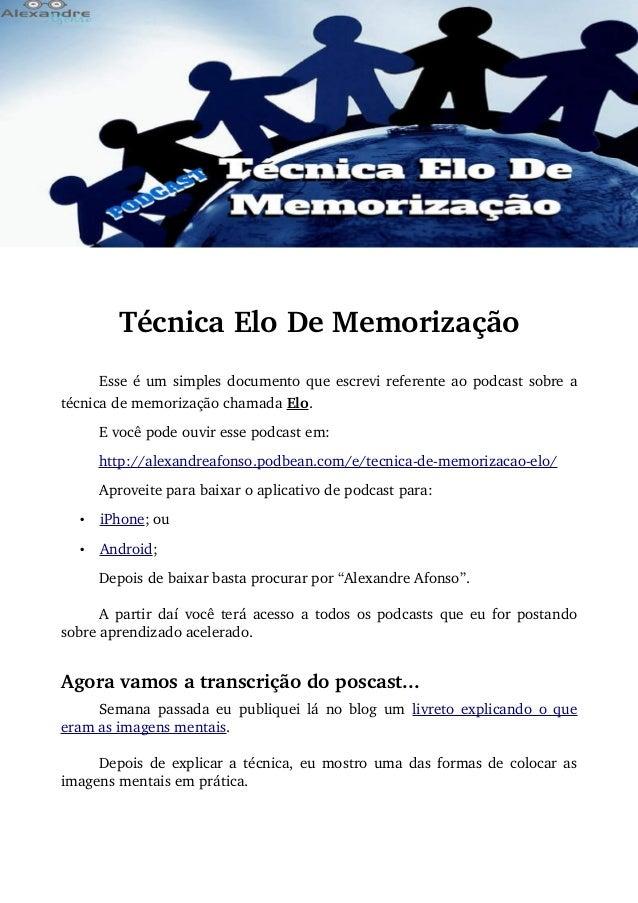 TécnicaEloDeMemorização Esseéumsimplesdocumentoqueescrevireferenteaopodcastsobrea técnicadememorizaçãocha...