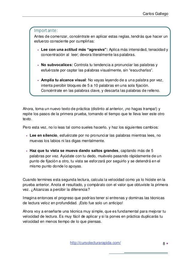 Carlos Gallego9 La clave para acelerar tu ritmo de lecturaAntes de mostrarte la técnica que te ayudará a duplicar tu velo...