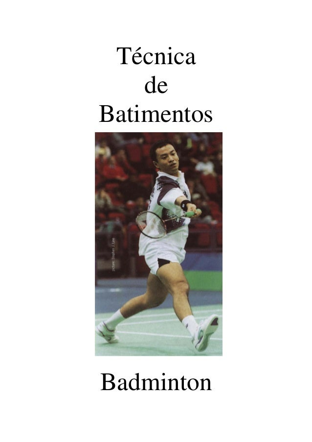 Técnica de Batimentos  Badminton