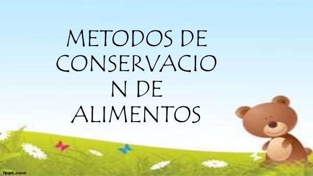 Tecnica de conservacion de los alimentos..... Slide 2