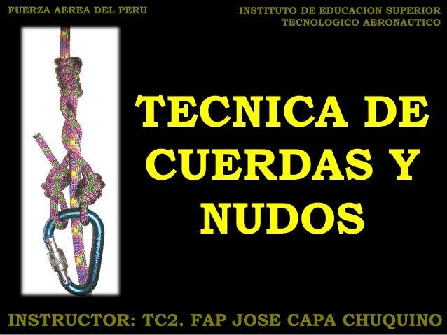 TECNICA DE CUERDAS Y NUDOS