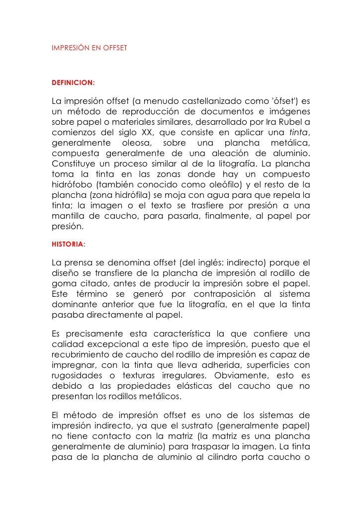 IMPRESIÓN EN OFFSET <br />DEFINICION:<br />La impresión offset (a menudo castellanizado como 'ófset') es un método de repr...