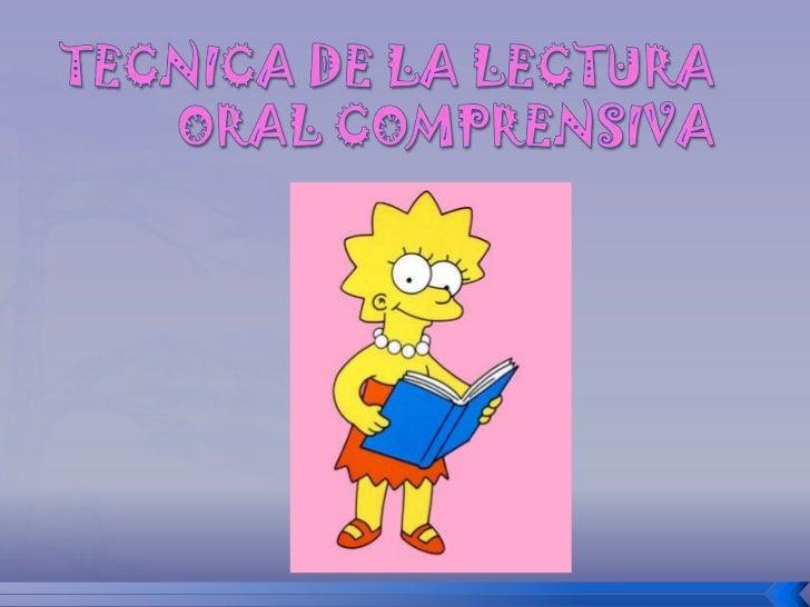 TECNICA DE LA LECTURA ORAL COMPRENSIVA <br />