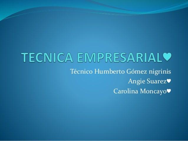 Técnico Humberto Gómez nigrinis Angie Suarez♥ Carolina Moncayo♥