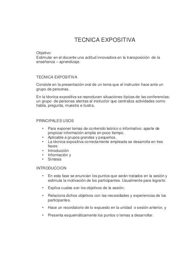 TECNICA EXPOSITIVA Objetivo: Estimular en el docente una actitud innovadora en la transposición de la enseñanza – aprendiz...