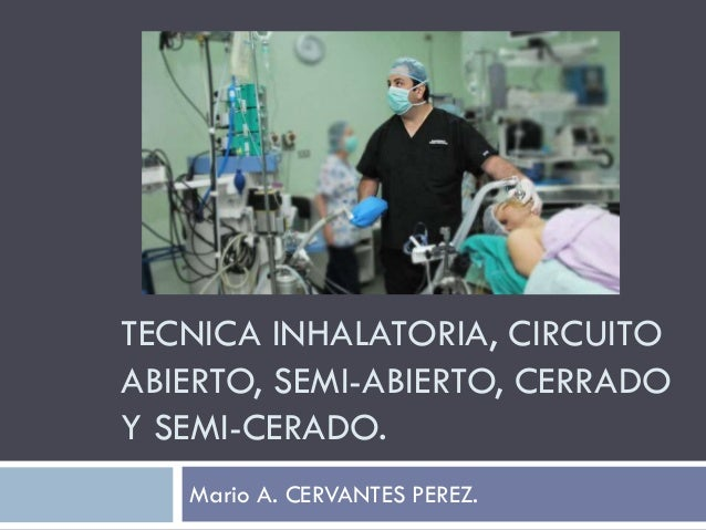 Circuito Abierto Y Cerrado : Anestesiología circuitos cerrados y abiertos técnica