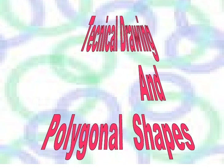 Tecnical Drawing And Polygonal  Shapes