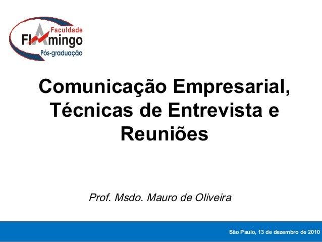 A COMUNICAÇÃO DIALÓGICA  Comunicação Empresarial, Técnicas de Entrevista e Reuniões Prof. Msdo. Mauro de Oliveira São Paul...