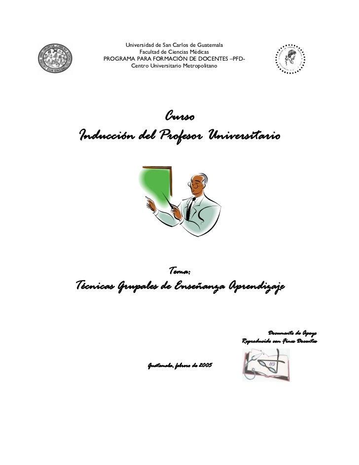 Universidad de San Carlos de Guatemala                Facultad de Ciencias Médicas     PROGRAMA PARA FORMACIÓN DE DOCENTES...