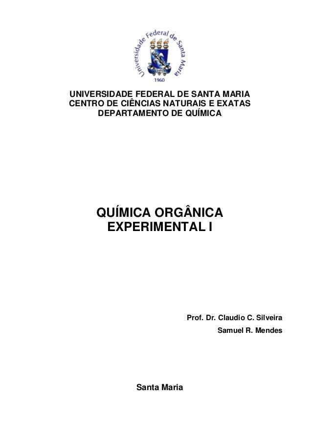 UNIVERSIDADE FEDERAL DE SANTA MARIA CENTRO DE CIÊNCIAS NATURAIS E EXATAS DEPARTAMENTO DE QUÍMICA QUÍMICA ORGÂNICA EXPERIME...