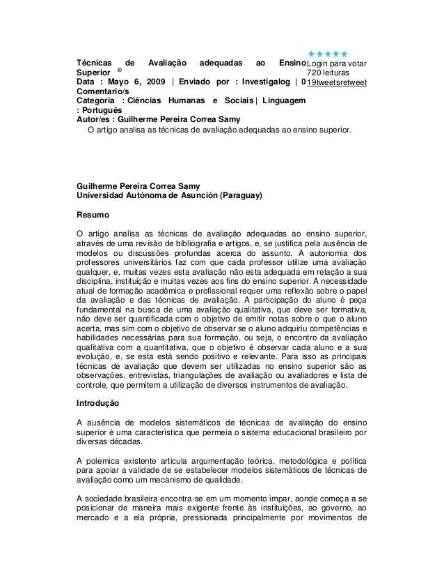 Técnicas de Avaliação adequadas ao Ensino Login para votar Superior © 720 leituras Data : Mayo 6, 2009 | Enviado por : Inv...