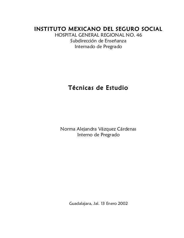 INSTITUTO MEXICANO DEL SEGURO SOCIAL HOSPITAL GENERAL REGIONAL NO. 46 Subdirección de Enseñanza Internado de Pregrado Técn...