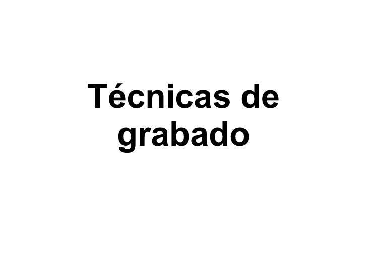 Técnicas de grabado
