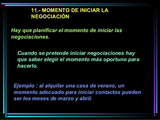 11.- MOMENTO DE INICIAR LA NEGOCIACIÓN Cuando se pretende iniciar negociaciones hay que saber elegir el momento más oportu...