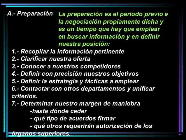 La preparación es el periodo previo a la negociación propiamente dicha y es un tiempo que hay que emplear en buscar inform...
