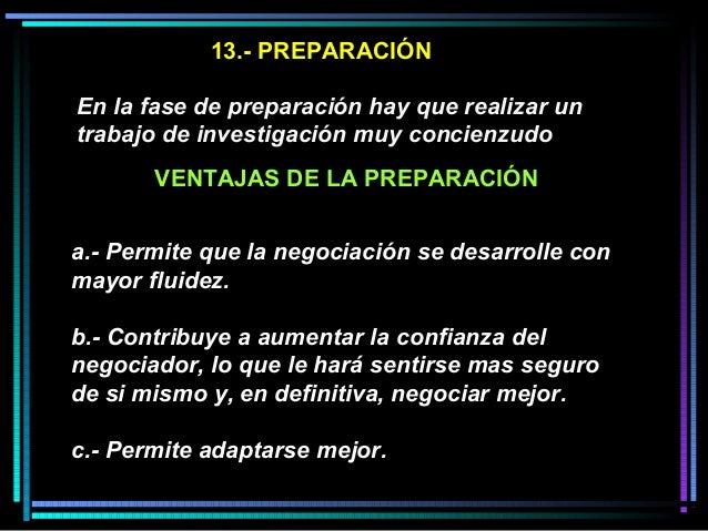 13.- PREPARACIÓN En la fase de preparación hay que realizar un trabajo de investigación muy concienzudo a.- Permite que la...