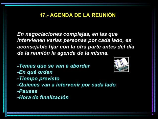 17.- AGENDA DE LA REUNIÓN En negociaciones complejas, en las que intervienen varias personas por cada lado, es aconsejable...