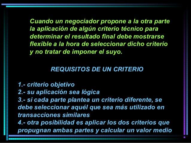 Cuando un negociador propone a la otra parte la aplicación de algún criterio técnico para determinar el resultado final de...