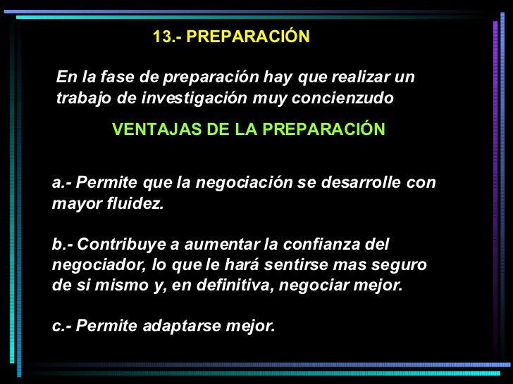 13.- PREPARACIÓN En la fase de preparación hay que realizar un trabajo de investigación muy concienzudo   a.- Permite que ...