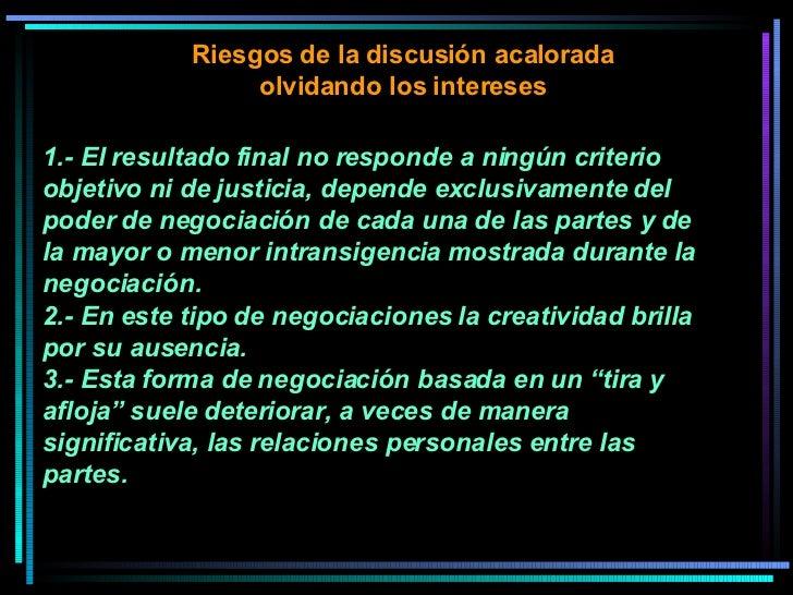1.- El resultado final no responde a ningún criterio objetivo ni de justicia, depende exclusivamente del poder de negociac...