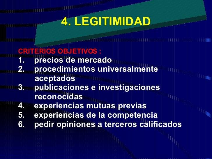 CRITERIOS OBJETIVOS : 1.    precios de mercado 2. procedimientos universalmente aceptados 3. publicaciones e inves...