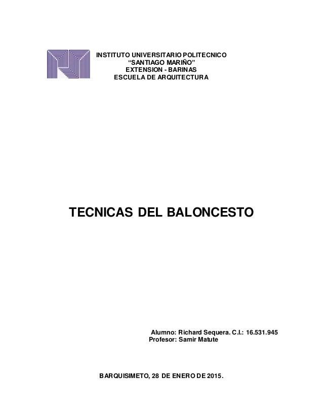 """INSTITUTO UNIVERSITARIO POLITECNICO """"SANTIAGO MARIÑO"""" EXTENSION - BARINAS ESCUELA DE ARQUITECTURA TECNICAS DEL BALONCESTO ..."""