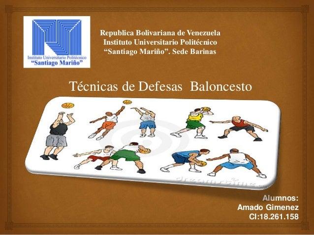 """Republica Bolivariana de Venezuela Instituto Universitario Politécnico """"Santiago Mariño"""". Sede Barinas Técnicas de Defesas..."""