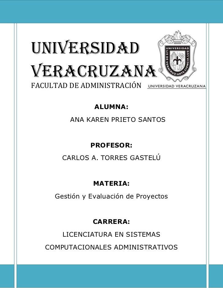 3847799-57584UNIVERSIDAD VERACRUZANAFACULTAD DE ADMINISTRACIÓNALUMNA:ANA KAREN PRIETO SANTOSPROFESOR:CARLOS A. TORRES GAST...