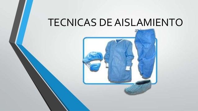 TECNICAS DE AISLAMIENTO