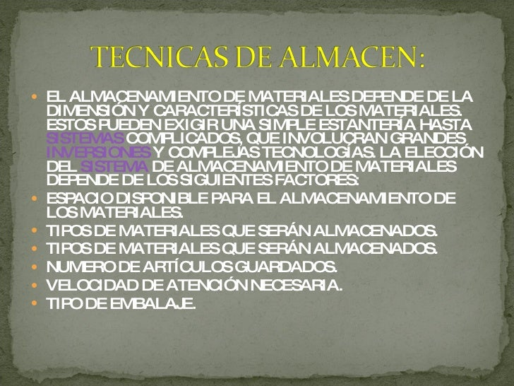 <ul><li>EL ALMACENAMIENTO DE MATERIALES DEPENDE DE LA DIMENSIÓN Y CARACTERÍSTICAS DE LOS MATERIALES. ESTOS PUEDEN EXIGIR U...